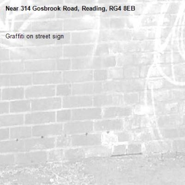 Graffiti on street sign -314 Gosbrook Road, Reading, RG4 8EB