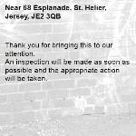 Thank you for bringing this to our attention.  An inspection will be made as soon as possible and the appropriate action will be taken.-68 Esplanade, St. Helier, Jersey, JE2 3QB