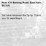 We have removed the fly-tip. Thank you for reporting it.-439 Barking Road, East Ham, E6 2JX