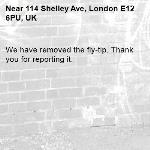 We have removed the fly-tip. Thank you for reporting it.-114 Shelley Ave, London E12 6PU, UK