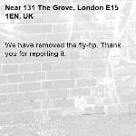 We have removed the fly-tip. Thank you for reporting it.-131 The Grove, London E15 1EN, UK