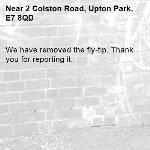 We have removed the fly-tip. Thank you for reporting it.-2 Colston Road, Upton Park, E7 8QD