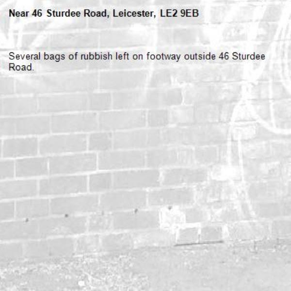 Several bags of rubbish left on footway outside 46 Sturdee Road.-46 Sturdee Road, Leicester, LE2 9EB