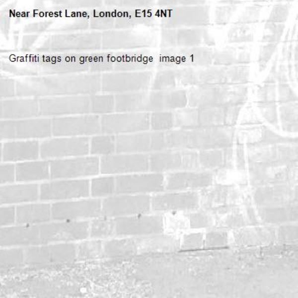Graffiti tags on green footbridge  image 1-Forest Lane, London, E15 4NT