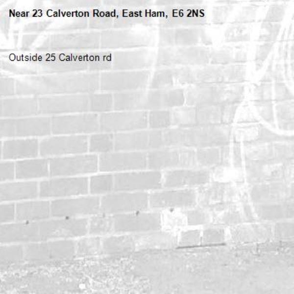 Outside 25 Calverton rd-23 Calverton Road, East Ham, E6 2NS