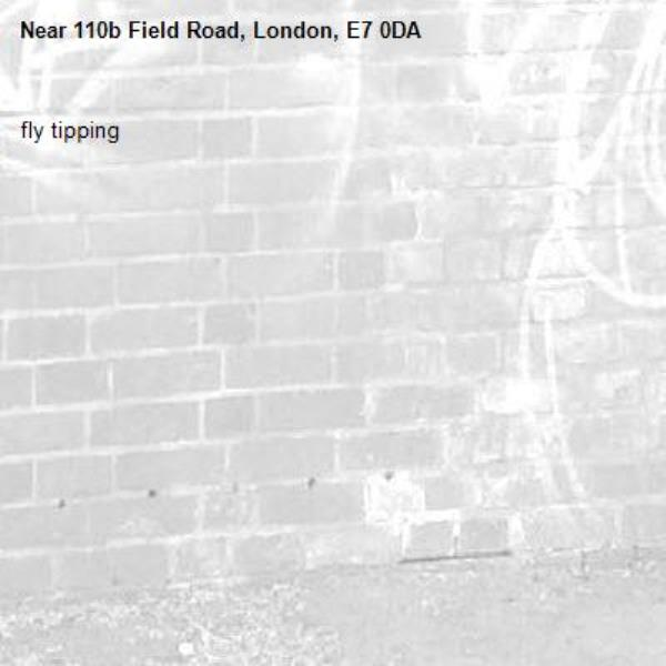 fly tipping -110b Field Road, London, E7 0DA