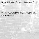 We have swept the street. Thank you for reporting it.-3 Bridge Terrace, London, E15 4QZ