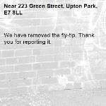 We have removed the fly-tip. Thank you for reporting it.-223 Green Street, Upton Park, E7 8LL