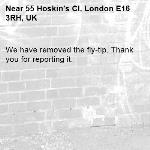We have removed the fly-tip. Thank you for reporting it.-55 Hoskin's Cl, London E16 3RH, UK