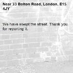 We have swept the street. Thank you for reporting it.-33 Bolton Road, London, E15 4JY