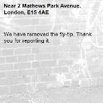We have removed the fly-tip. Thank you for reporting it.-2 Mathews Park Avenue, London, E15 4AE