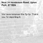 We have removed the fly-tip. Thank you for reporting it.-24 Henderson Road, Upton Park, E7 8EG