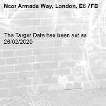 The Target Date has been set as 26/02/2020-Armada Way, London, E6 7FB