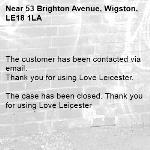 The customer has been contacted via email.
