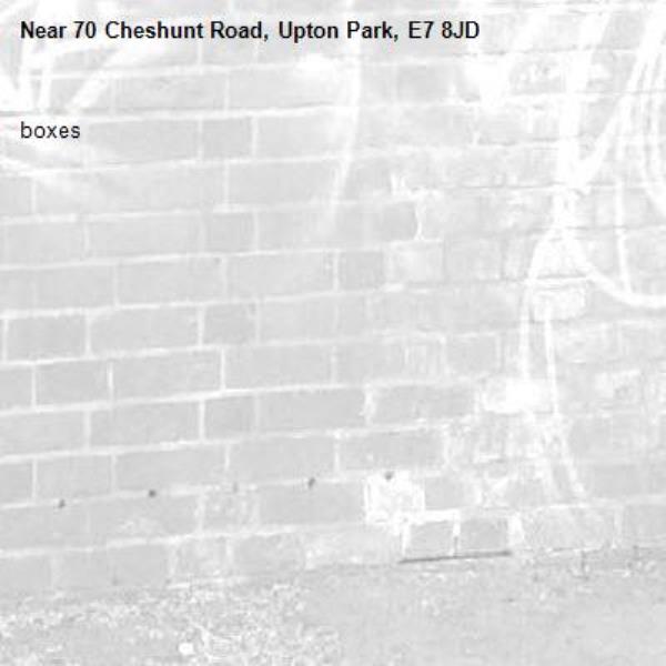 boxes-70 Cheshunt Road, Upton Park, E7 8JD