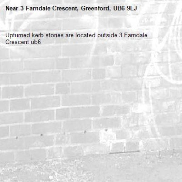 Upturned kerb stones are located outside 3 Farndale Crescent ub6 -3 Farndale Crescent, Greenford, UB6 9LJ