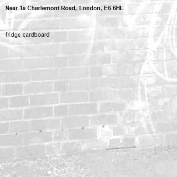 fridge cardboard -1a Charlemont Road, London, E6 6HL