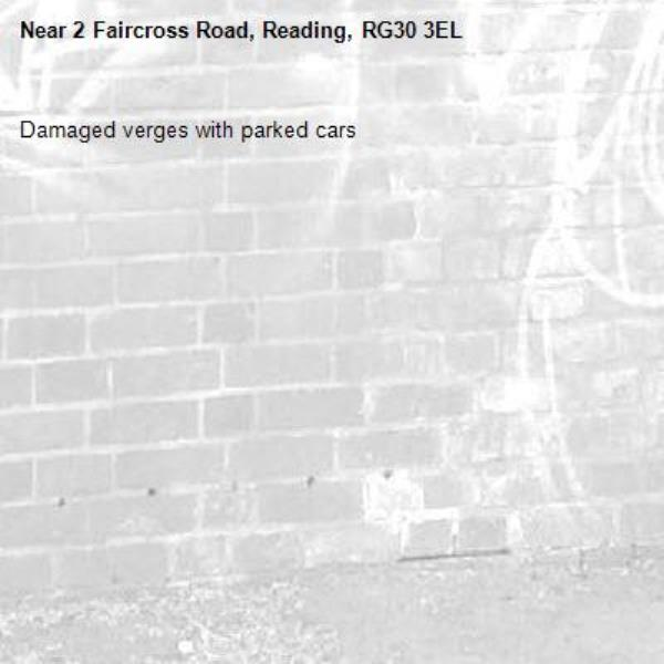 Damaged verges with parked cars -2 Faircross Road, Reading, RG30 3EL