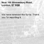 We have removed the fly-tip. Thank you for reporting it.-166 Shrewsbury Road, London, E7 8QB