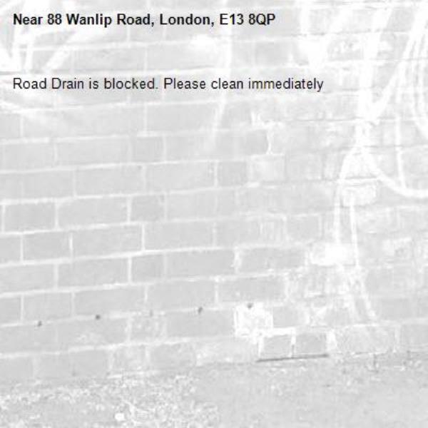 Road Drain is blocked. Please clean immediately -88 Wanlip Road, London, E13 8QP
