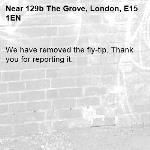 We have removed the fly-tip. Thank you for reporting it.-129b The Grove, London, E15 1EN