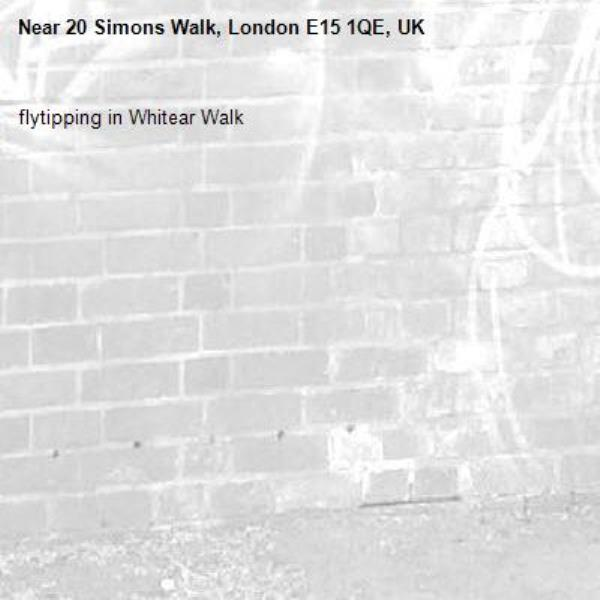 flytipping in Whitear Walk-20 Simons Walk, London E15 1QE, UK