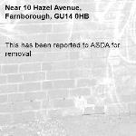 This has been reported to ASDA for removal -10 Hazel Avenue, Farnborough, GU14 0HB