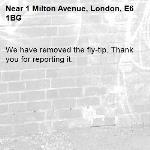 We have removed the fly-tip. Thank you for reporting it.-1 Milton Avenue, London, E6 1BG