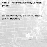 We have removed the fly-tip. Thank you for reporting it.-51 Pulleyns Avenue, London, E6 3NA