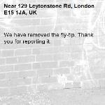 We have removed the fly-tip. Thank you for reporting it.-129 Leytonstone Rd, London E15 1JA, UK