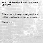 This issue is being investigated and will be resolved as soon as possible.   Thank you -227 Sturdee Road, Leicester, LE2 9FY