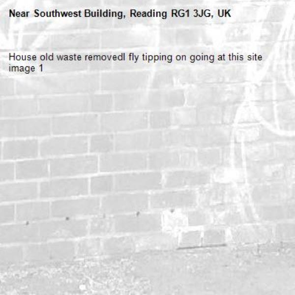 House old waste removedl fly tipping on going at this site  image 1-Southwest Building, Reading RG1 3JG, UK