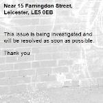 This issue is being investigated and will be resolved as soon as possible.   Thank you -15 Farringdon Street, Leicester, LE5 0EB