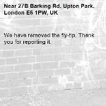 We have removed the fly-tip. Thank you for reporting it.-27B Barking Rd, Upton Park, London E6 1PW, UK