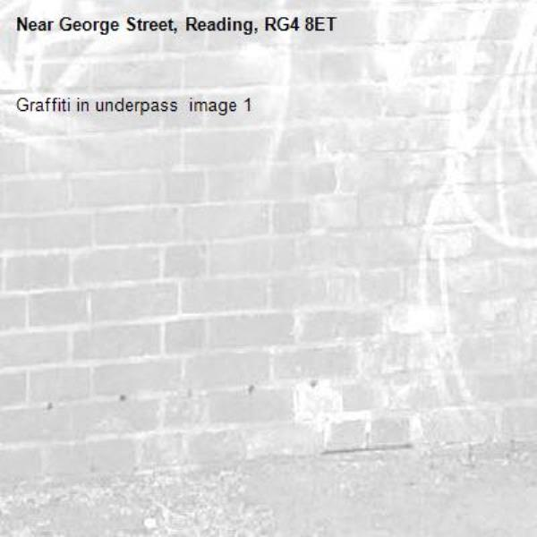 Graffiti in underpass  image 1-George Street, Reading, RG4 8ET