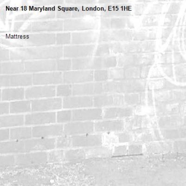 Mattress -18 Maryland Square, London, E15 1HE