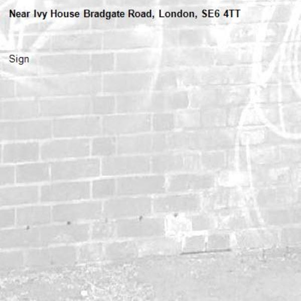 Sign -Ivy House Bradgate Road, London, SE6 4TT
