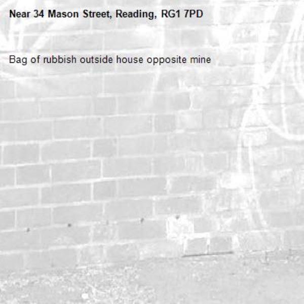 Bag of rubbish outside house opposite mine -34 Mason Street, Reading, RG1 7PD