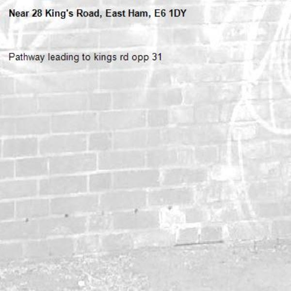 Pathway leading to kings rd opp 31-28 King's Road, East Ham, E6 1DY