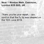 Thank you for your report, I can confirm that the fly tip was cleared on the 12th June 2019.-1 Windus Walk, Cazenove, London N16 6XG, UK