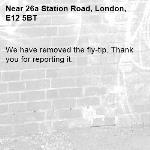 We have removed the fly-tip. Thank you for reporting it.-26a Station Road, London, E12 5BT