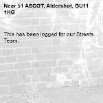 This has been logged for our Streets Team.-51 ASCOT, Aldershot, GU11 1HG
