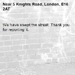 We have swept the street. Thank you for reporting it.-5 Knights Road, London, E16 2AT