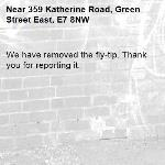 We have removed the fly-tip. Thank you for reporting it.-359 Katherine Road, Green Street East, E7 8NW