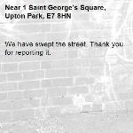 We have swept the street. Thank you for reporting it.-1 Saint George's Square, Upton Park, E7 8HN