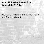 We have removed the fly-tip. Thank you for reporting it.-48 Boxley Street, North Woolwich, E16 2AN