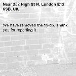 We have removed the fly-tip. Thank you for reporting it.-252 High St N, London E12 6SB, UK