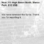 We have removed the fly-tip. Thank you for reporting it.-255 High Street North, Manor Park, E12 6SB