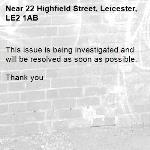 This issue is being investigated and will be resolved as soon as possible.   Thank you -22 Highfield Street, Leicester, LE2 1AB