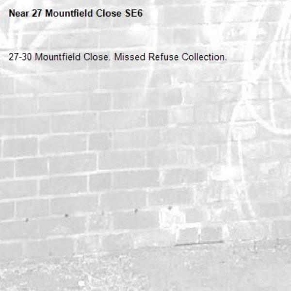 27-30 Mountfield Close. Missed Refuse Collection.-27 Mountfield Close SE6